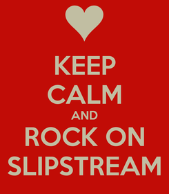 Poster: KEEP CALM AND ROCK ON SLIPSTREAM