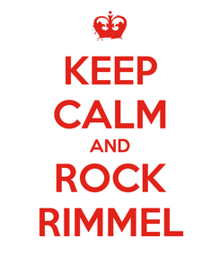 Poster: KEEP CALM AND ROCK RIMMEL