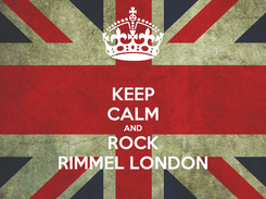 Poster: KEEP CALM AND ROCK RIMMEL LONDON