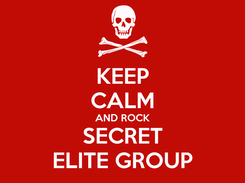 Poster: KEEP CALM AND ROCK SECRET ELITE GROUP