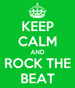 Poster: KEEP CALM AND ROCK THE BEAT