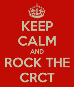 Poster: KEEP CALM AND ROCK THE CRCT