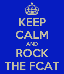 Poster: KEEP CALM AND ROCK THE FCAT