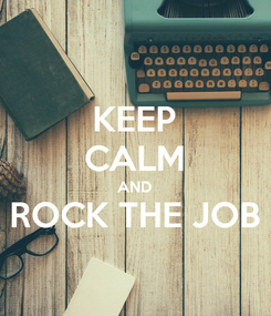 Poster: KEEP CALM AND ROCK THE JOB