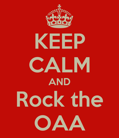 Poster: KEEP CALM AND Rock the OAA