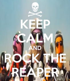 Poster: KEEP CALM AND ROCK THE REAPER