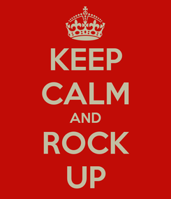 Poster: KEEP CALM AND ROCK UP