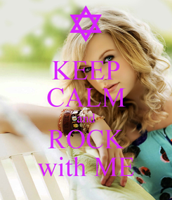 Poster: KEEP CALM and ROCK with ME