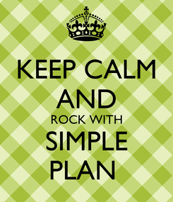 Poster: KEEP CALM AND ROCK WITH SIMPLE PLAN