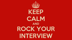 Poster: KEEP CALM AND ROCK YOUR INTERVIEW