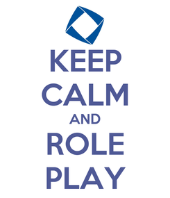 Poster: KEEP CALM AND ROLE PLAY