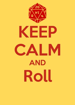 Poster: KEEP CALM AND Roll