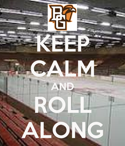 Poster: KEEP CALM AND ROLL ALONG
