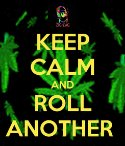 Poster: KEEP CALM AND ROLL ANOTHER