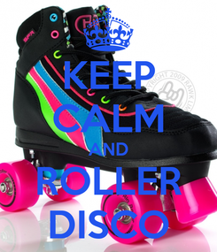 Poster: KEEP CALM AND ROLLER DISCO