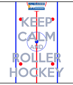 Poster: KEEP CALM AND ROLLER HOCKEY