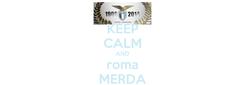 Poster: KEEP CALM AND roma MERDA