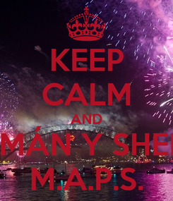 Poster: KEEP CALM AND ROMÁN Y SHEILA M.A.P.S.
