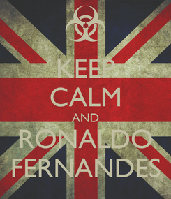 Poster: KEEP CALM AND RONALDO FERNANDES