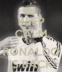 Poster: KEEP CALM AND RONALDO IS BACK