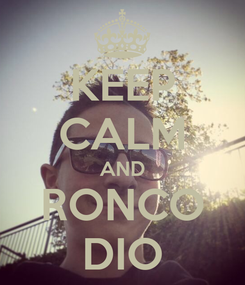 Poster: KEEP CALM AND RONCO DIO