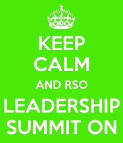 Poster: KEEP CALM AND RSO LEADERSHIP SUMMIT ON