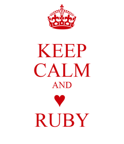 Poster: KEEP CALM AND ♥  RUBY