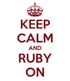 Poster: KEEP CALM AND RUBY ON