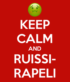 Poster: KEEP CALM AND RUISSI- RAPELI