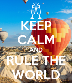 Poster: KEEP CALM AND RULE THE WORLD