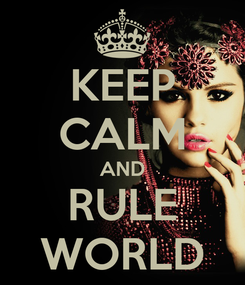 Poster: KEEP CALM AND RULE WORLD