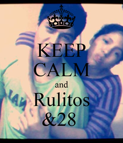 Poster: KEEP CALM and Rulitos &28
