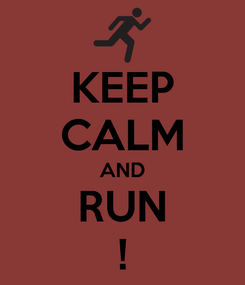Poster: KEEP CALM AND RUN !