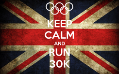 Poster: KEEP CALM AND RUN 30K