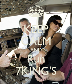 Poster: KEEP CALM AND Run 7KING'S