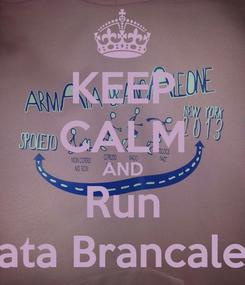 Poster: KEEP CALM AND Run Armata Brancaleone