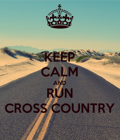 Poster: KEEP CALM AND RUN CROSS COUNTRY