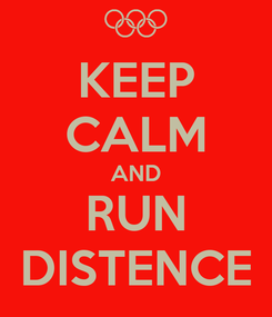 Poster: KEEP CALM AND RUN DISTENCE