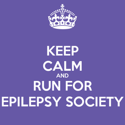 Poster: KEEP CALM AND RUN FOR EPILEPSY SOCIETY
