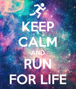 Poster: KEEP CALM AND RUN FOR LIFE