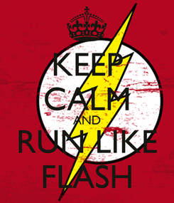 Poster: KEEP CALM AND RUN LIKE FLASH