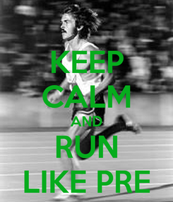 Poster: KEEP CALM AND RUN LIKE PRE
