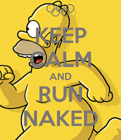Poster: KEEP CALM AND RUN NAKED