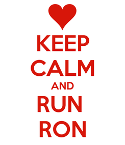 Poster: KEEP CALM AND RUN  RON