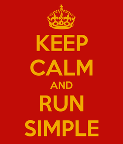 Poster: KEEP CALM AND RUN SIMPLE
