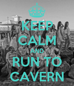 Poster: KEEP CALM AND RUN TO CAVERN