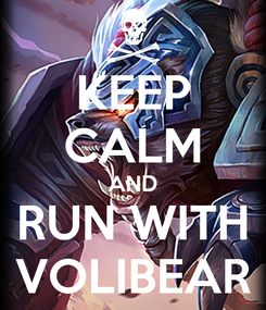 Poster: KEEP CALM AND RUN WITH VOLIBEAR