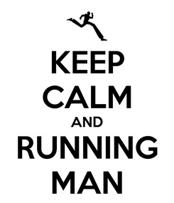 Poster: KEEP CALM AND RUNNING MAN