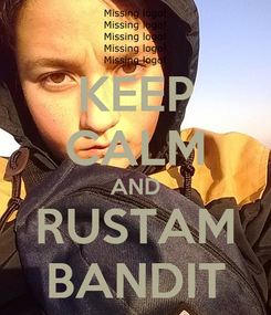 Poster: KEEP CALM AND RUSTAM BANDIT