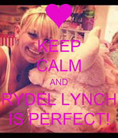 Poster: KEEP CALM AND RYDEL LYNCH IS PERFECT!